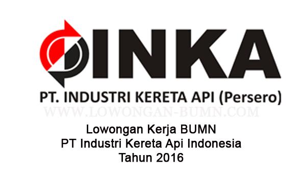 Lowongan Kerja BUMN PT Industri Kereta Api Indonesia