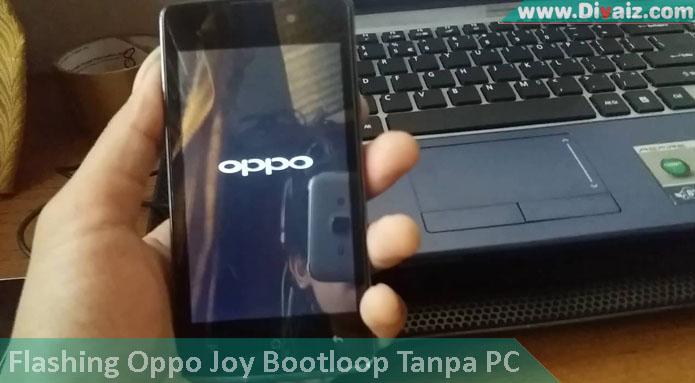 Cara Memperbaiki Oppo Joy Bootloop Tanpa Pc Yang Terbukti Berhasil