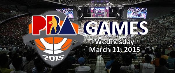 List of PBA Games Wednesday March 11, 2015 @ Ynares Center, Antipolo