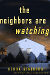 http://www.paperbackstash.com/2011/09/neighbors-are-watching-by-debra.html