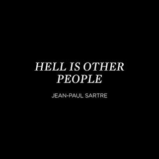 l'enfer c'est les autres