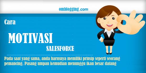 Memotivasi Tenaga Penjualan ( Salesforce ) Agar Bisa Menjadi Handal