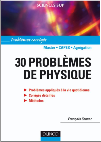 Livre : 30 problèmes de physique - Corrigés détaillés, méthodes PDF