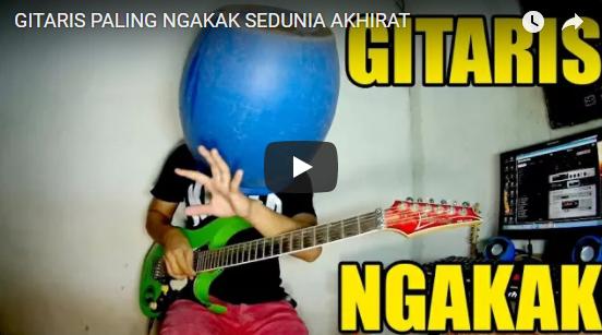 Gitaris Paling Ngakak Sedunia Akhirat