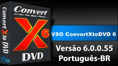 ConvertXtoDVD 6.0.0.55 Completo PT-BR+Patch Capa