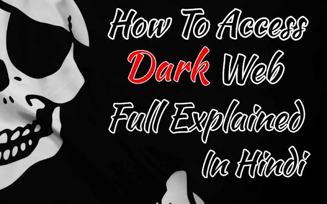 Dark Web Kya Hai | Kaise Access kare? Full Explain In Hindi