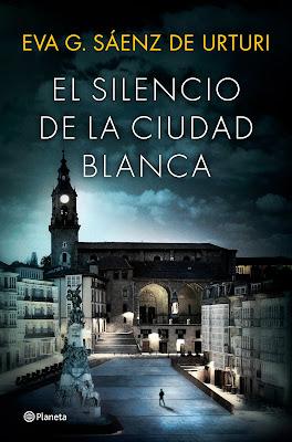 Eva García Sáenz de Urturi / El silencio de la ciudad blanca