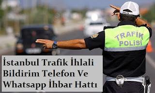 İstanbul Trafik İhlali Bildirim Telefon Ve Whatsapp İhbar Hattı