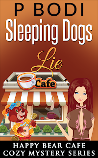 Sleeping Dogs Lie Happy Bear Cafe Cozy Mystery Series Book 5