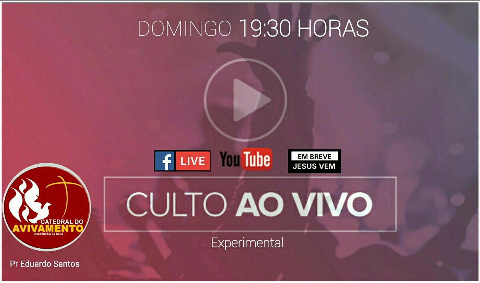 09088b0904c7e Transmissão Ao Vivo pelo YouTube no Canal Em Breve Jesus Vem, e pelo  Facebook da Catedral do Avivamento Guarapari