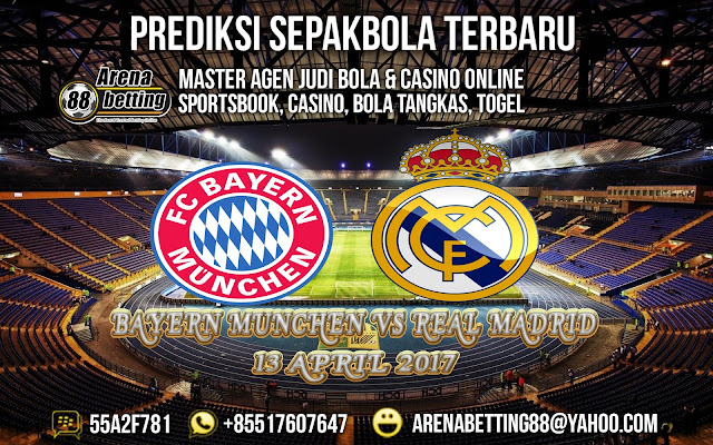 PREDIKSI BAYERN MUNCHEN VS REAL MADRID 13 APRIL 2017