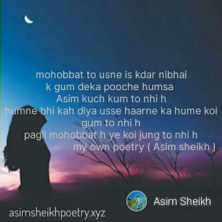 world best sad shayari mohobbat to usne is kadar nibhai by Asim sheikh,sad shayari with images, sad shayari in English, sad shayari with images, sad shayari in hindi for life, sad shayari in hindi for girlfriend, very sad shayari, sad shayari status, very sad shayari, 2 line sad shayari hindi,