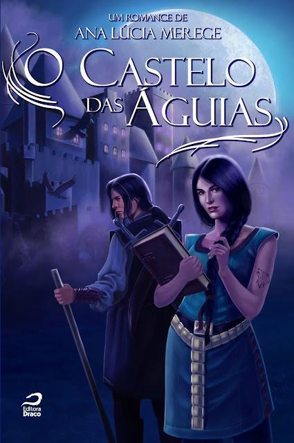 O Castelo das Águias Ana Lúcia Merege