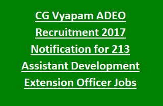 CG Vyapam ADEO Recruitment 2017 Notification for 213 Assistant Development Extension Officer Jobs in PRD Chhattisgarh