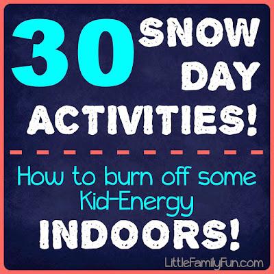 http://www.littlefamilyfun.com/2014/01/30-snow-day-activities-for-kids.html