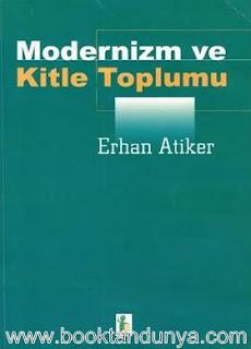 Erhan Atiker - Modernizm ve Kitle Toplumu