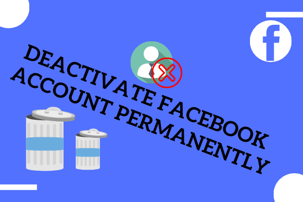 Deactivate Facebook Account Permanently