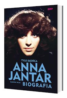 Marcin Wilk. Tyle słońca. Anna Jantar. Biografia.