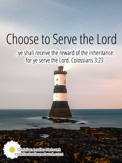 Choose to Serve the Lord