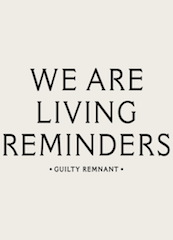 We Are Living Reminders, The Guilty Remnant