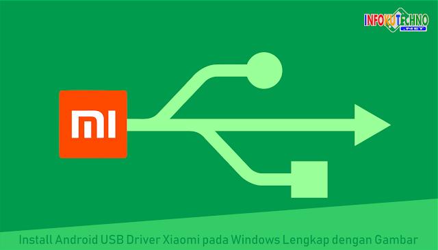 Install Android USB Driver Xiaomi pada Windows Lengkap dengan Gambar