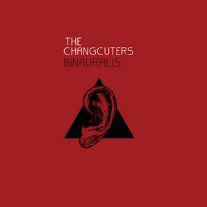 The Changcuters - Binauralis (Full Album 2016)