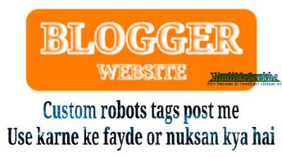 blogger - post me Custom Robots Tags Use karne ke fayde aur nuksan