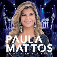 Baixar CD Paula Mattos Ao vivo em São Paulo 2017