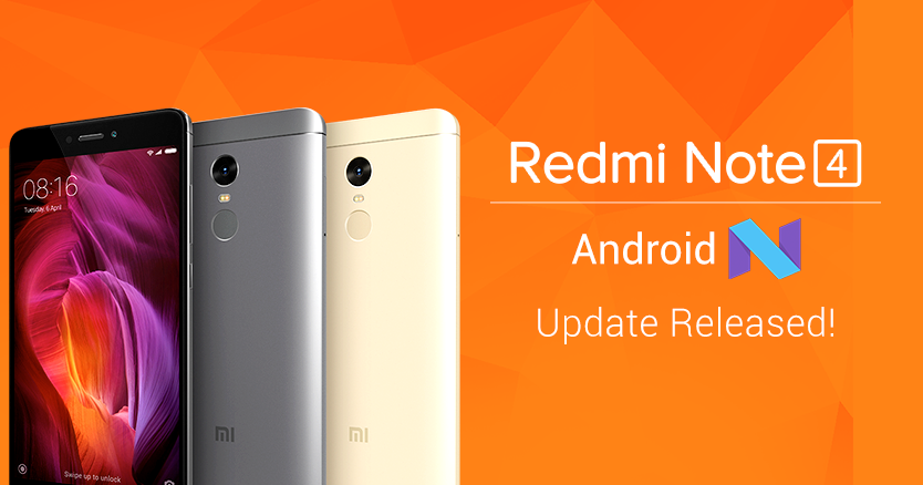 Xiaomi Finally Rolls Out Nougat Update To The Redmi Note 4: MIUI 8 Global Stable ROM V8.5.8.0 Based On Android Nougat