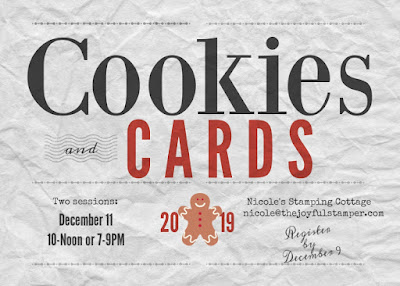 Cookies and Cards class - December 11 - two sessions offered - with Nicole Steele The Joyful Stamper