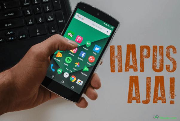 Aplikasi yang Wajib Dihapus dari Android Kalian