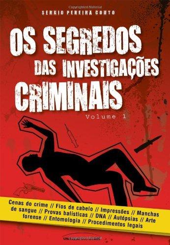 Os segredos das investigações criminais - Sérgio Pereira Couto