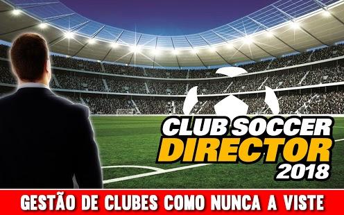 BAIXAR AQUI - Club Soccer Director 2018 v2.0.1 Apk Mod (Dinheiro Infinito)