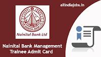 Nainital Bank Management Trainee Admit Card