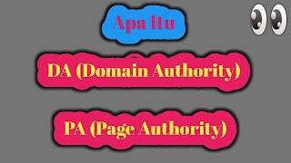 Apa Sih Yang Dimaksud DA PA Pada Bloger/Website