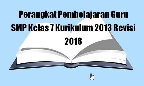 Perangkat Pembelajaran Guru SMP Kelas 7 Kurikulum 2013 Revisi 2018