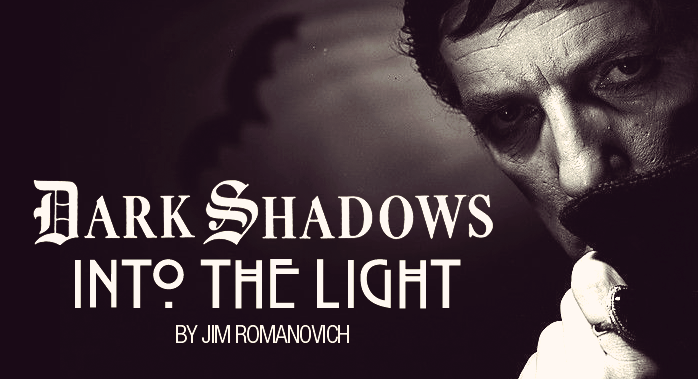 The Collinsport Historical Society: Dark Shadows: Into the
