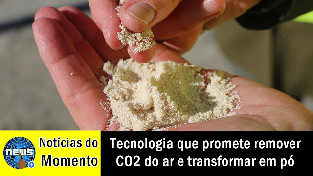 Tecnologia promete remover CO2 do ar e transformar em pó.