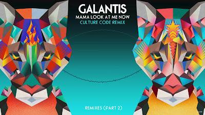 Galantis - Mama Look At Me Now (Culture Code #Remix)
