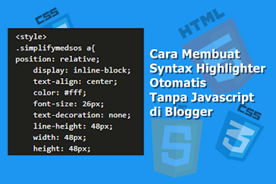 Cara Membuat Syntax Highlighter Otomatis Tanpa Javascript di Blogger