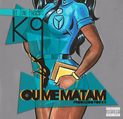 K9 - OU ME MATAM (FEAT. K MARQUES)