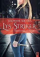 https://www.lesreinesdelanuit.com/2018/11/lys-striker-t1-piegee-par-le-passe-de.html