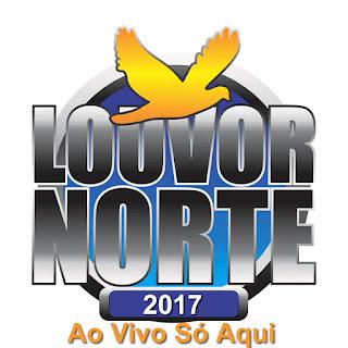 Louvor Norte 2017 Transmissão Ao Vivo!