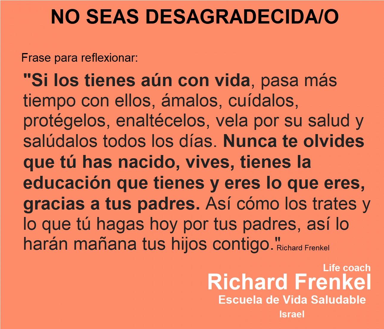 Richard Frenkel No Seas Desagradecidao