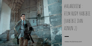 COVER #AlaReview : Film Rudy Habibie (Habibie dan Ainun 2)