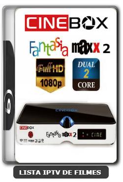 Cinebox Fantasia Maxx 2 Dual Core Melhorias no IKS Nova Atualização - 09-01-2020