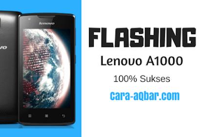 Cara Flashing Ulang Lenovo A1000 Terbaru