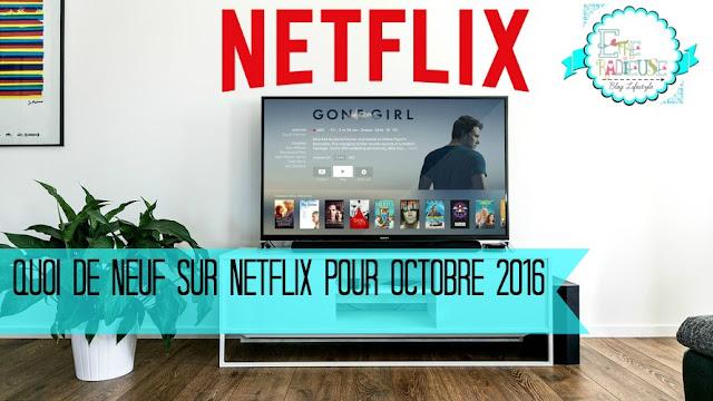 Quoi de 9 sur Netflix pour Octobre 2016?
