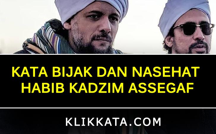 Kata Bijak dan Nasehat Habib Kadzim Assegaf