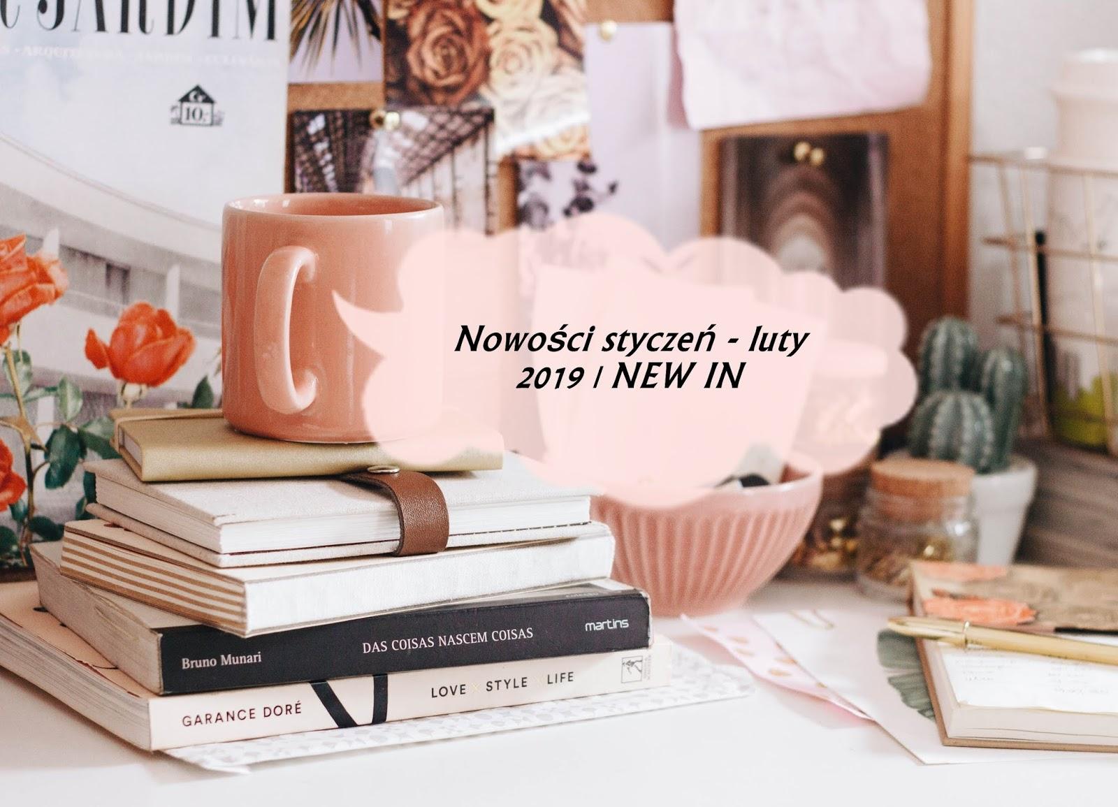 Nowości styczeń-luty 2019 | NEW IN